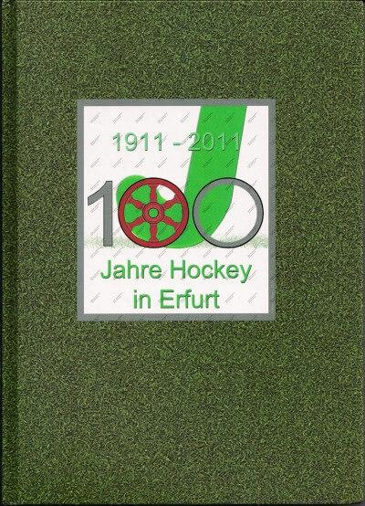 """Vorderseite Chronik: """"100 Jahre Hockey in Erfurt"""""""
